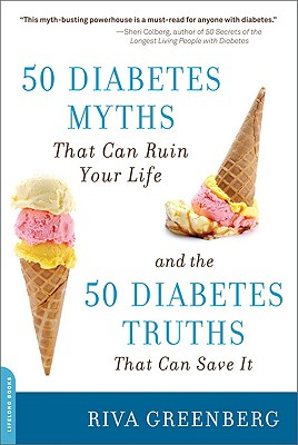 50 Diabetes Myths That Can Ruin Your Life By Greenberg, Riva